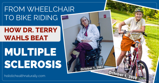 From-Wheelchair-To-Bike-How-Dr.-Terry-Wahls-Beat-Multiple-Sclerosis-holistichealthnaturally.com-featured-826x432@2x